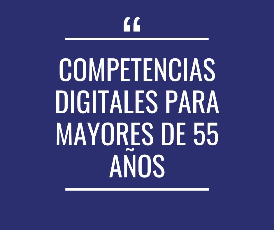 Competencias digitales para mayores de 55 años - Próximamente