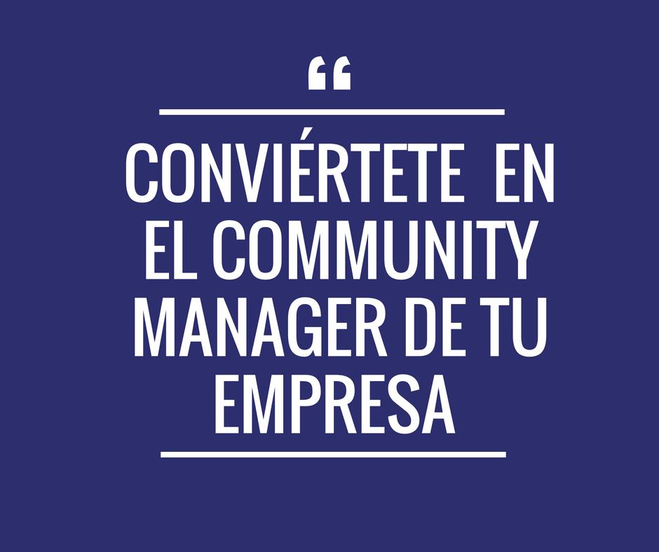 Conviértete en el Community Manager de tu empresa - Próximamente