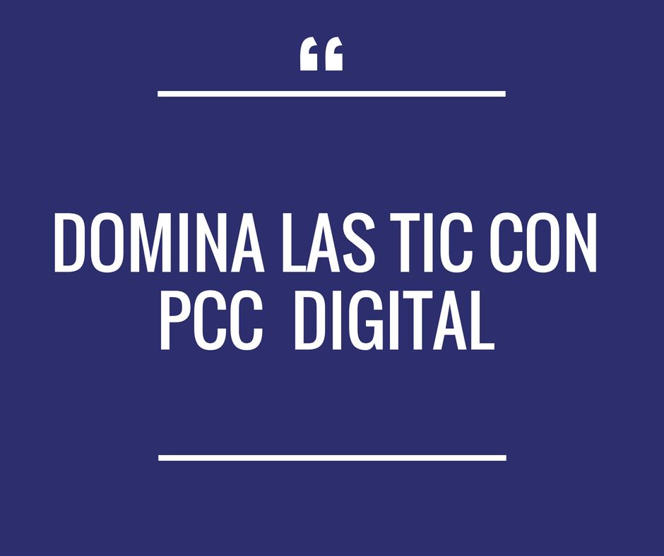 Domina las TIC con PCC Digital - Próximamente