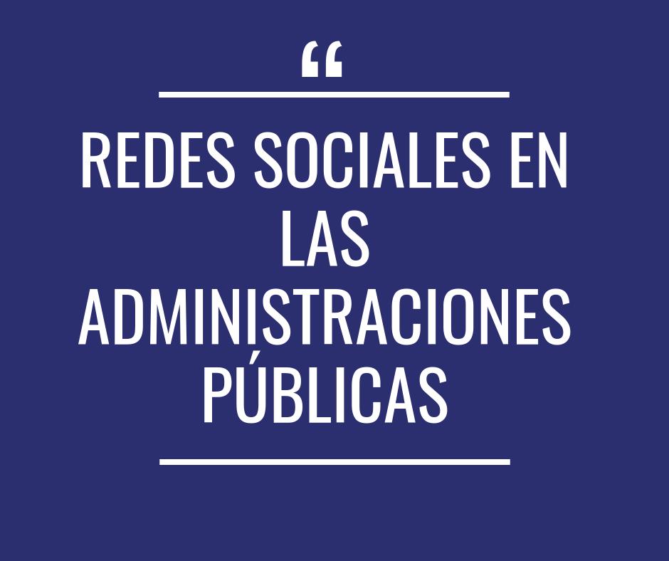 Redes Sociales en Administraciones Públicas - Próximamente