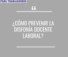 Prevención de la Disfonía docente/laboral