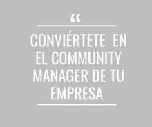Conviértete en el Community Manager de tu empresa - Cerrado