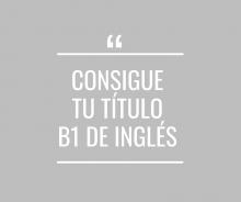 Consigue tu título B1 de Inglés - Cerrado