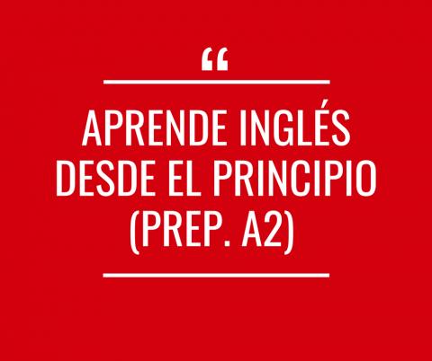 Aprende inglés desde el principio (Preparación A2) - Activo