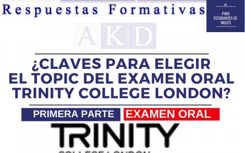 ¿Cómo elegir el TOPIC en un examen oral de TRINITY?